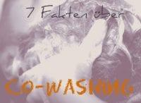 Co-Washing: Haare waschen mit Conditioner