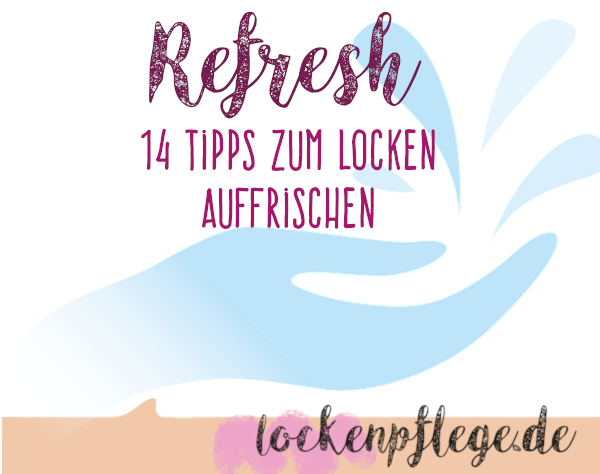 Refresh Locken auffrischen Curly Girl Methode