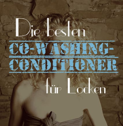 Die besten Co-Washing-Conditioner und Co-Wash-Produkte