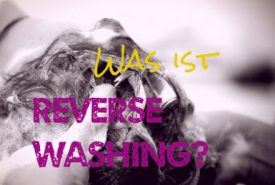 Was ist Reverse Washing?